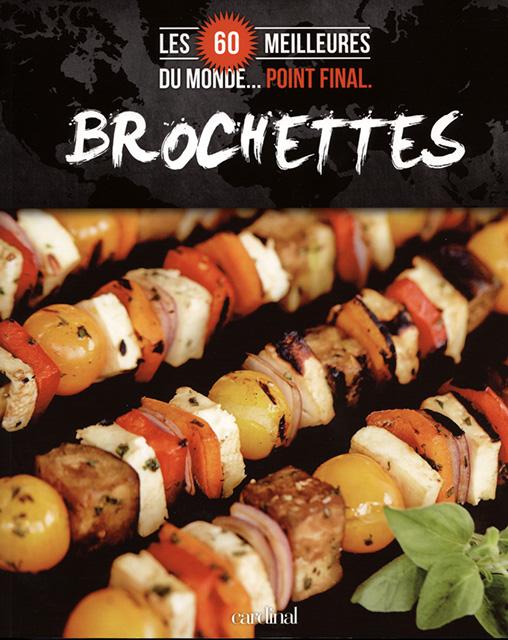 Les 60 meilleures brochettes du monde point final cuisine et achat la - Les meilleures cuisines du monde ...