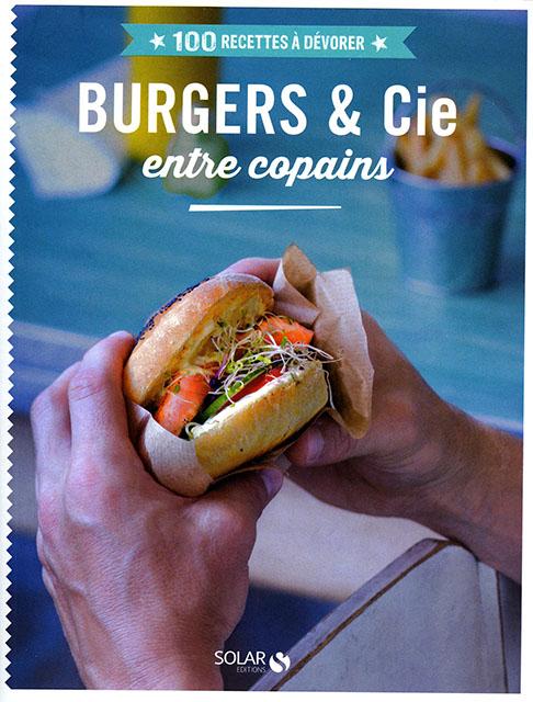 Burger et cie entre copains cuisine et achat la for Cuisine entre copains