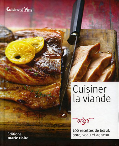 Cuisiner la viande 100 recettes de b uf porc veau et - Cuisiner roti de boeuf ...