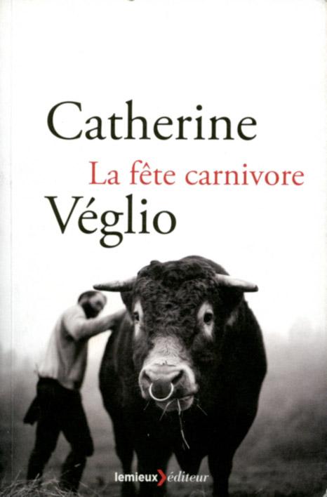 La fête carnivore - Catherine Véglio
