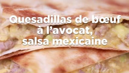 Quesadillas de bœuf à l'avocat, salsa mexicaine